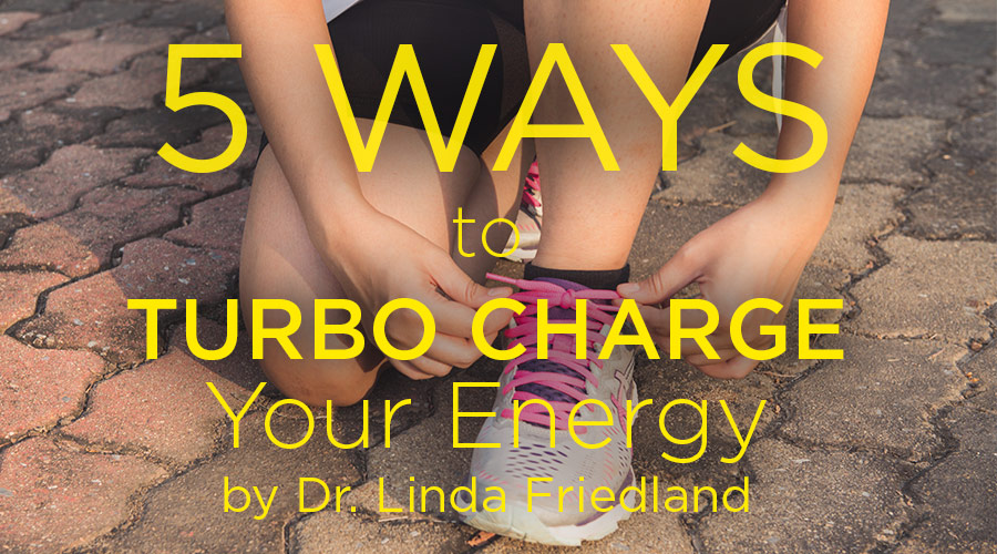 5 Ways to Turbo Charge Your Energy
