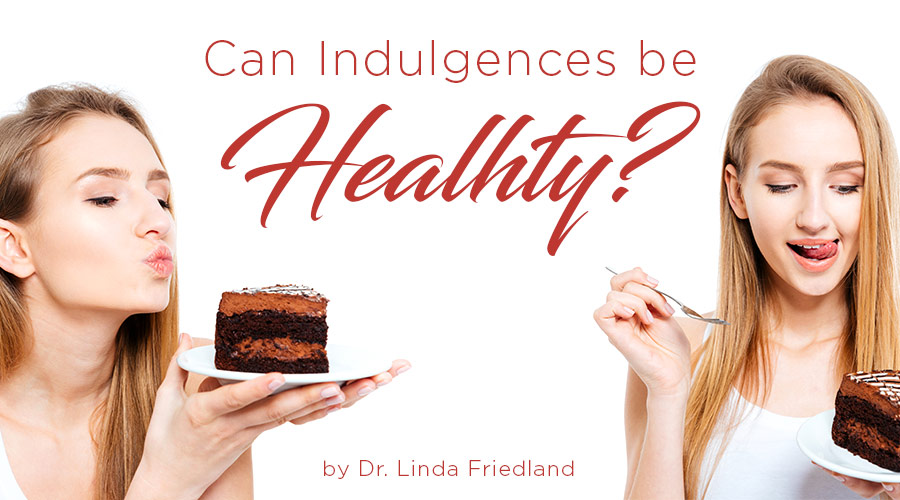 Can Indulgences be Healthy?