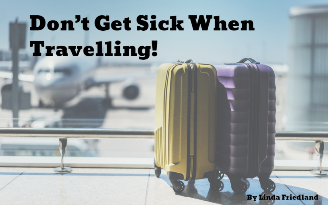 Don't Get Sick When Travelling!