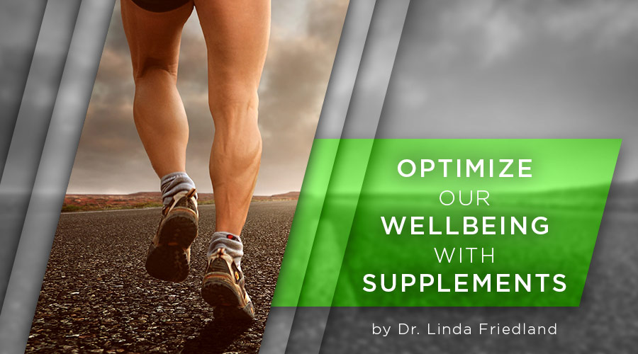 Optimize our Wellbeing with Supplements